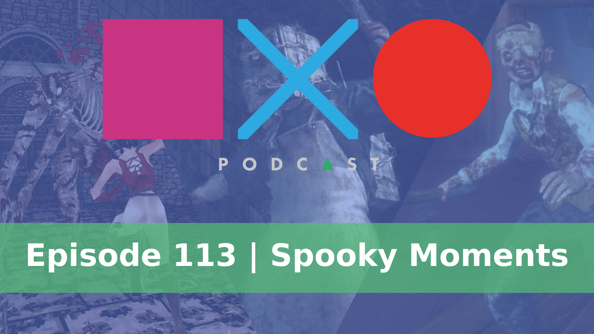 SquareXO | Gaming Podcast | Episode 113 | Spooky moments