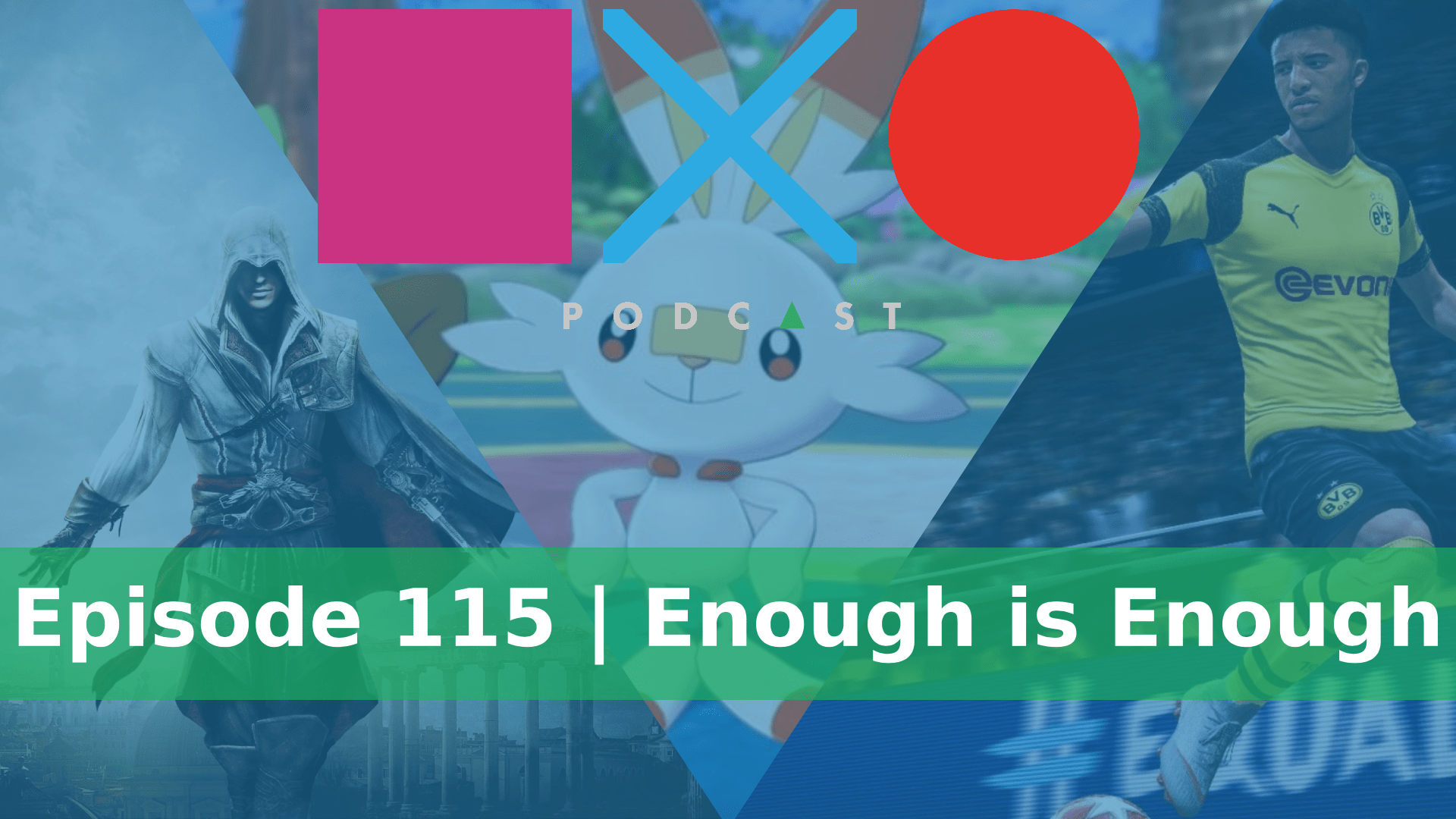 SquareXO | Gaming Podcast | Episode 115 | Enough is Enough