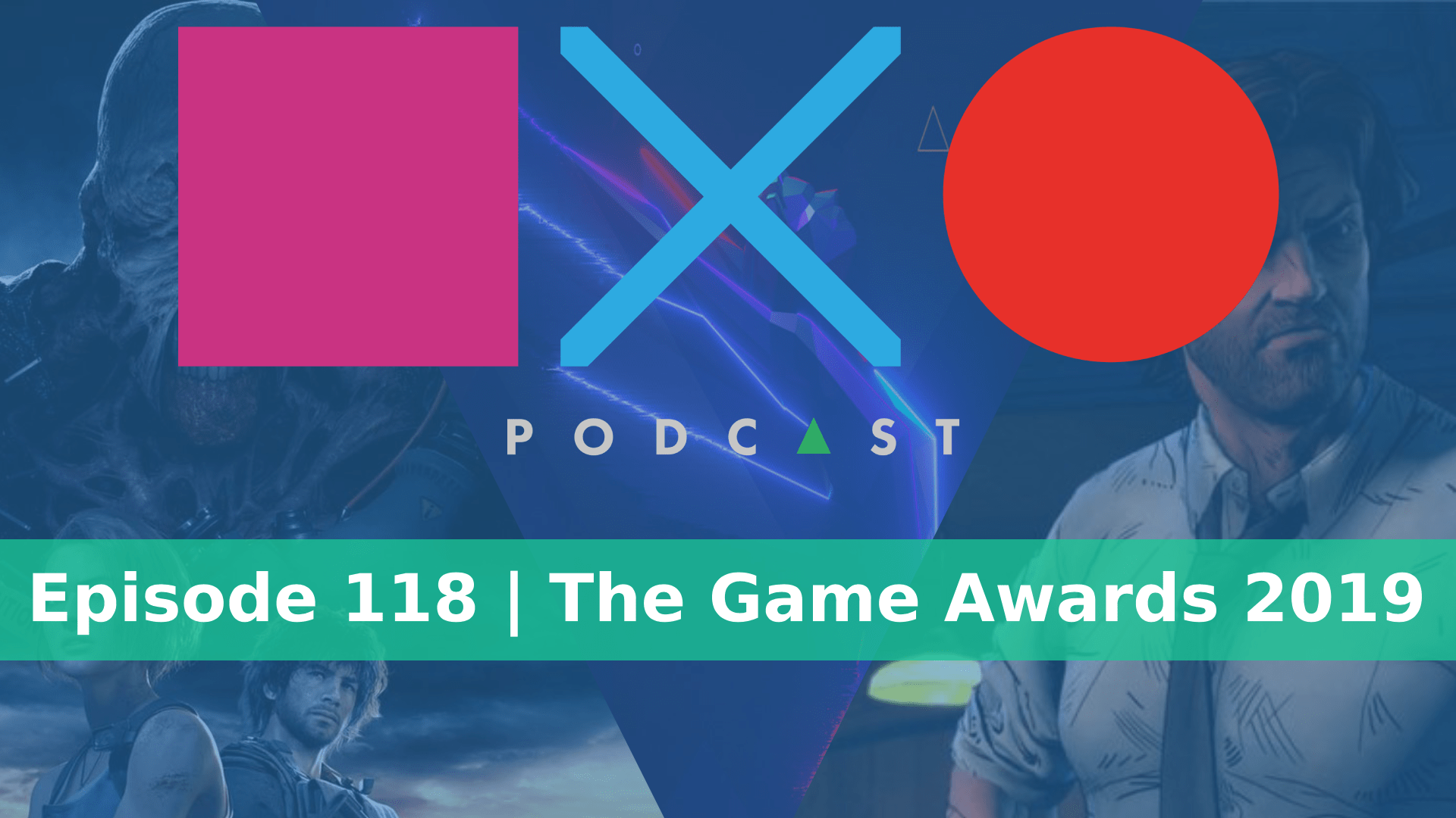 SquareXO | Gaming Podcast | Episode 118 | Game Awards 2019