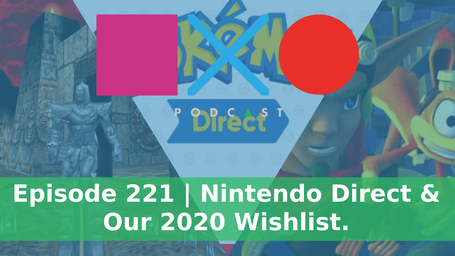 SquareXO | Gaming Podcast | Episode 221 | Nintendo Direct & Our 2020 Wishlist.