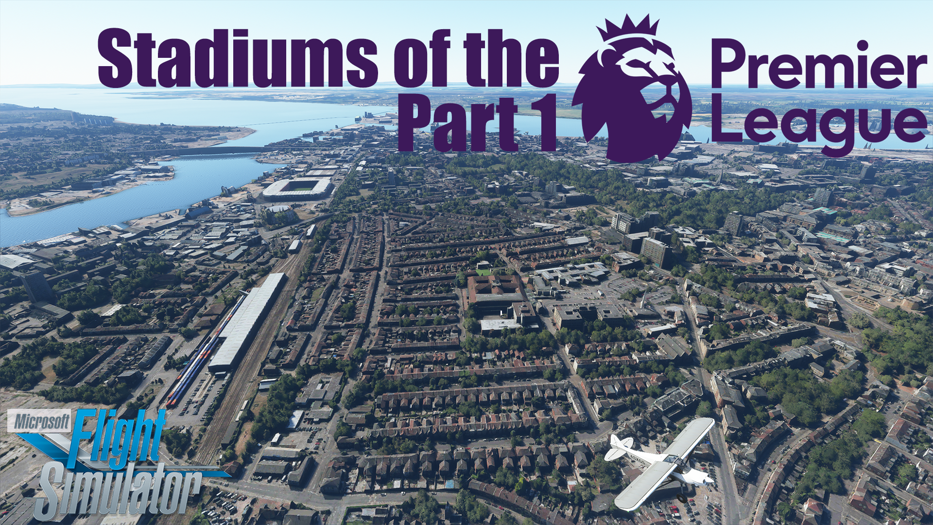Microsoft Flight Simulator – Stadiums of the Premier League Part 1